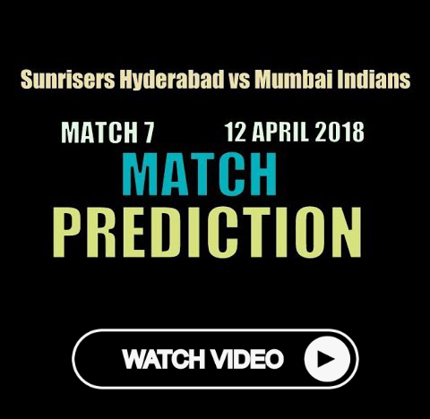Srh Vs Mi | Match 7 | 12 April 2018 | Match Prediction | Cricket