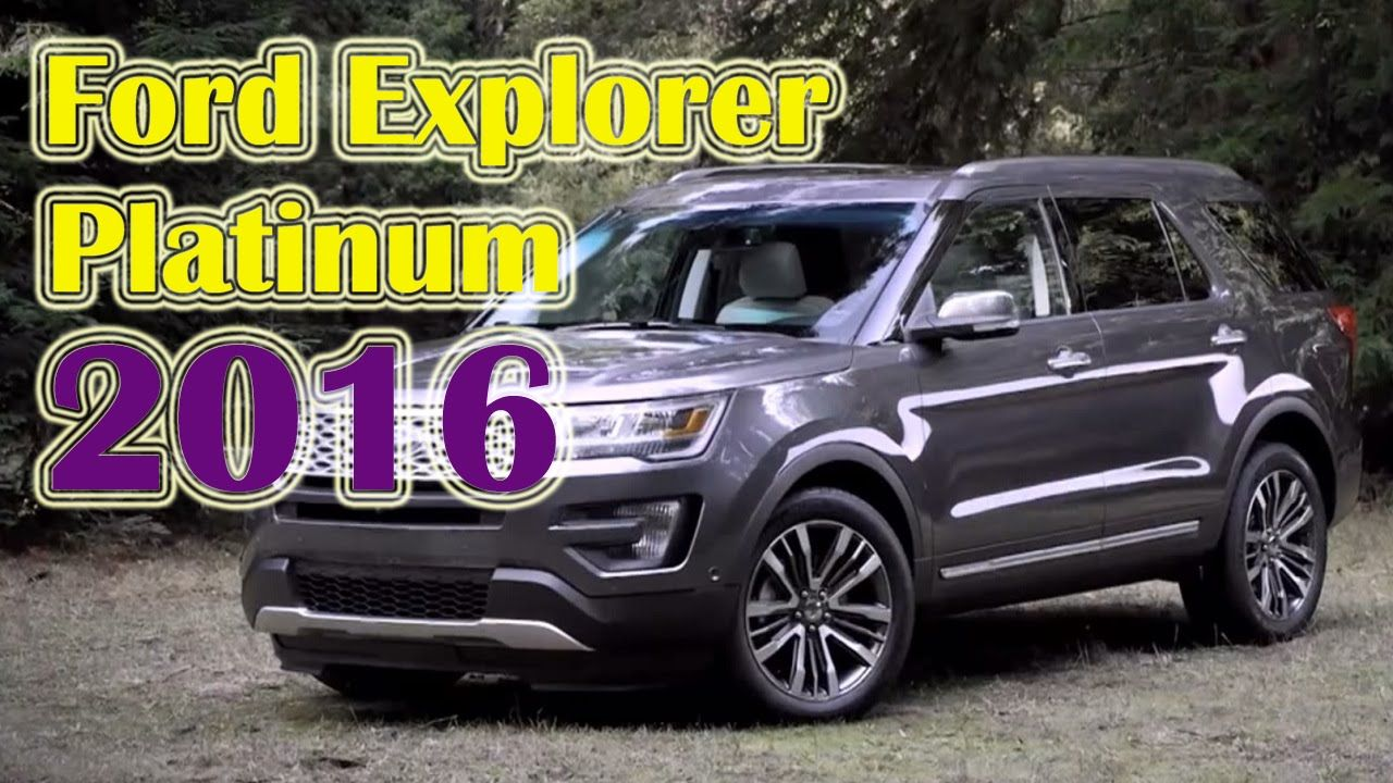 Ford Explorer 2016 Platinum Ford Explorer Review Ford