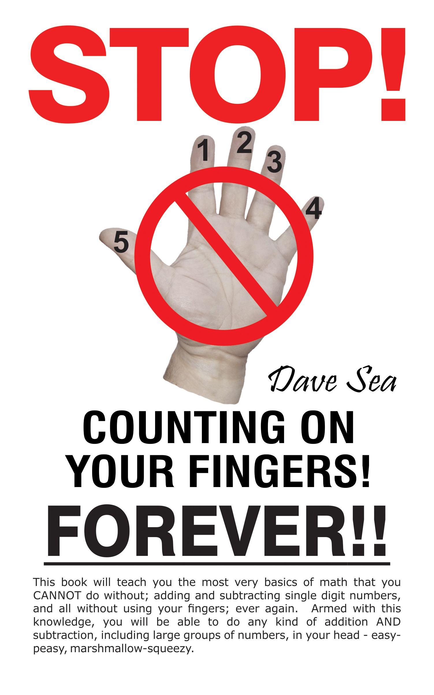 Stop Counting On Your Fingers Forever By Dave Sea Kindle Reading Books Count On You Adding large numbers in your head