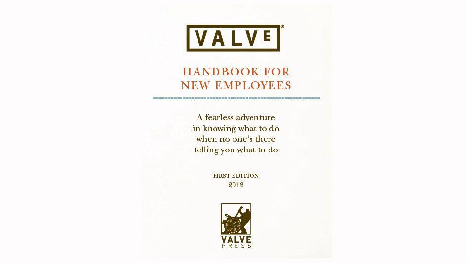 Read Valve's Employee Company Handbook. It's Amazing. [Update] | Employee handbook. New employee. Reading
