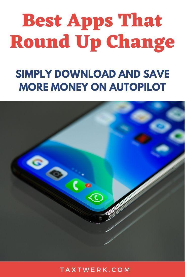 Best apps that round up change tax twerk in 2020 money