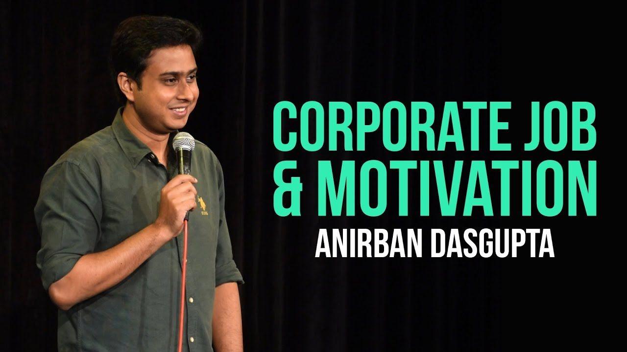 Corporate Job and Motivation | Anirban Dasgupta stand up ...