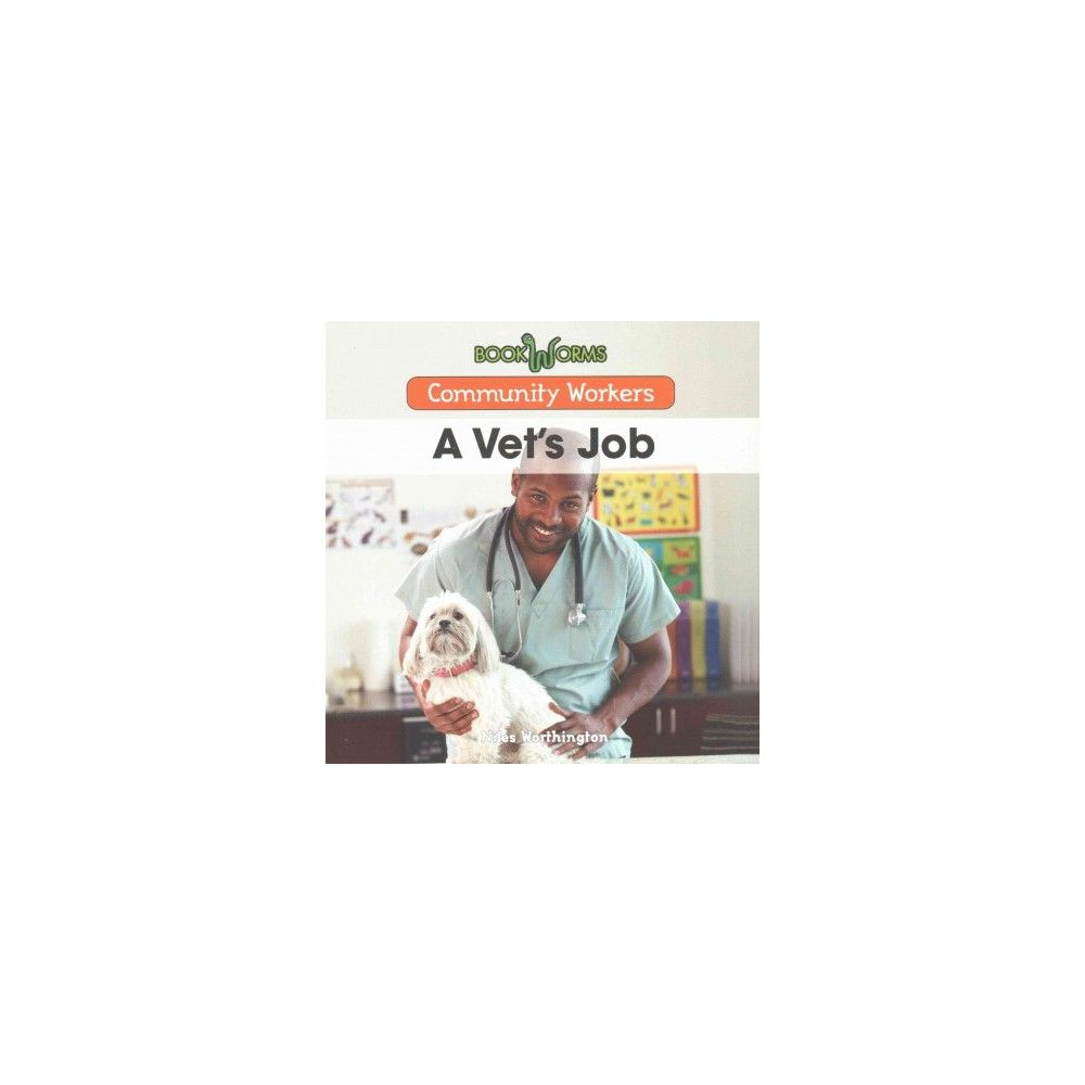 A Vet's Job ( Community Workers) (Paperback)