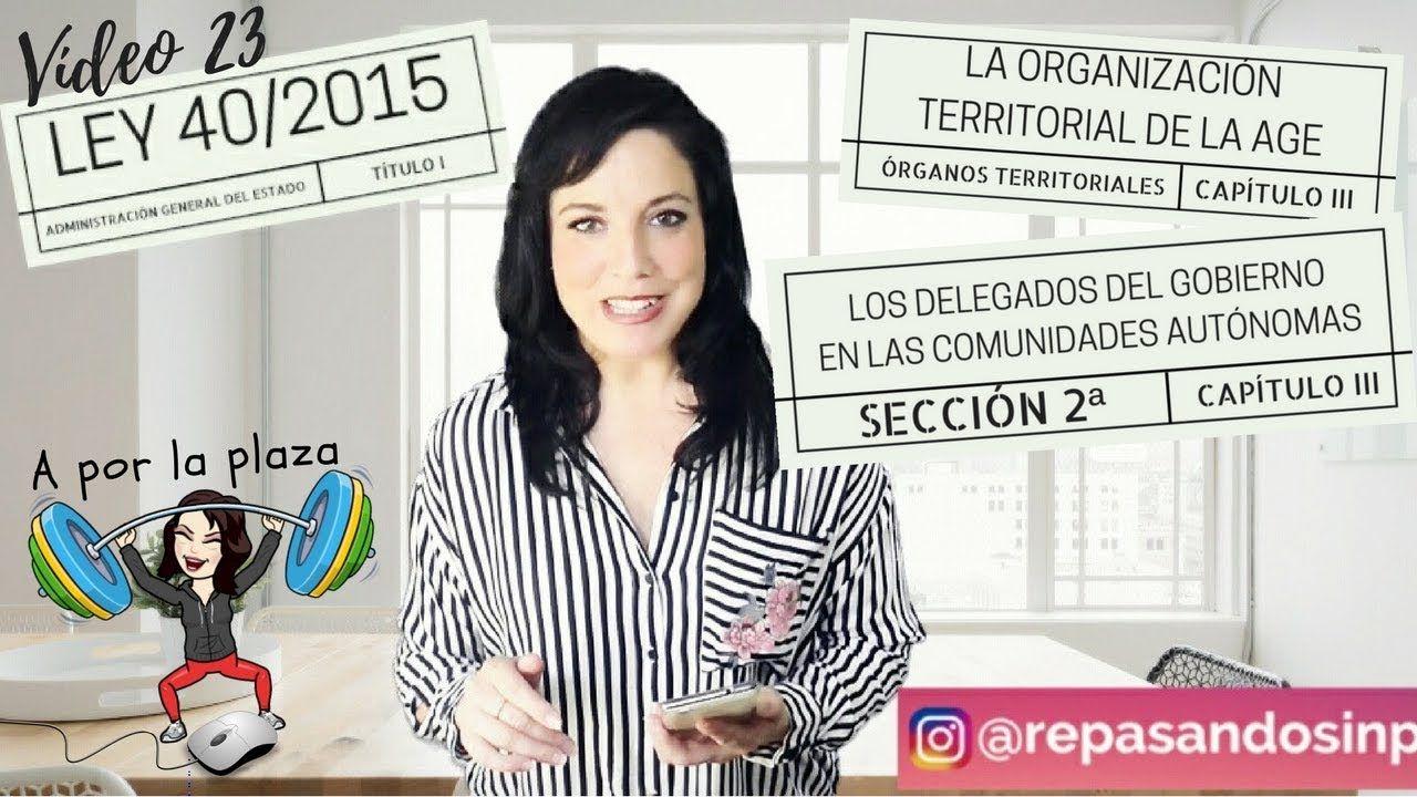 Los Delegados Del Gobierno En Las Comunidades Autónomas Ley 40 2015 V Oposicion Estudiar Oposiciones Gobierno