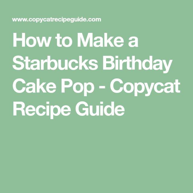 How To Make A Starbucks Birthday Cake Pop Copycat Recipe Guide