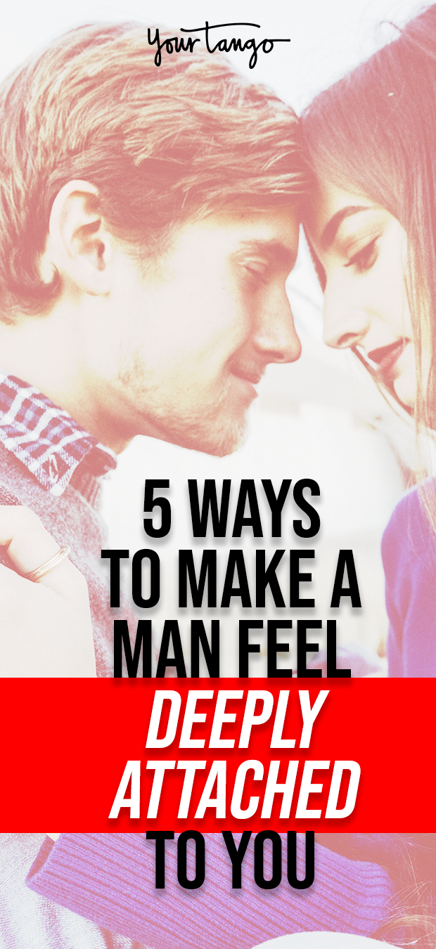 6d437545407a21d861496116a03c37d3 - How To Get A Man Emotionally Attached To You