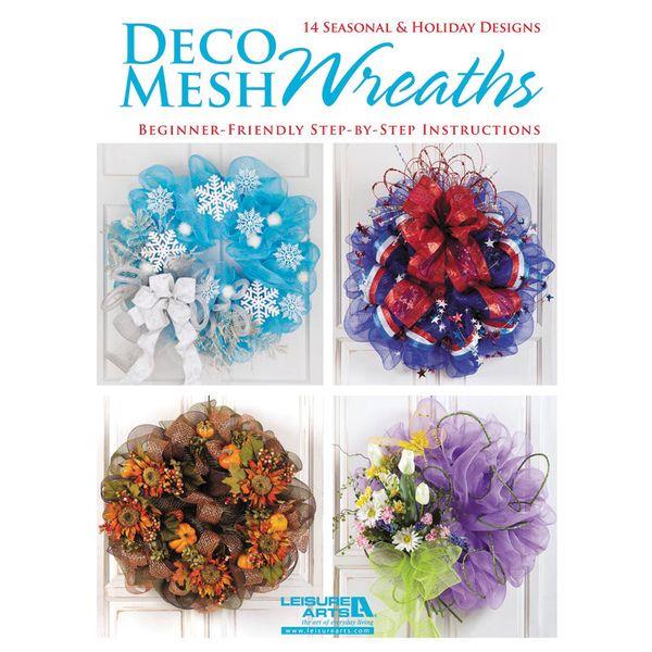 Leisure Arts Deco Mesh Wreaths Big And Beautiful Deco Mesh Wreaths