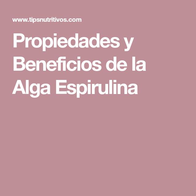 Propiedades Y Beneficios De La Alga Espirulina Beneficios De La Sandia Espirulina Espirulina Beneficios