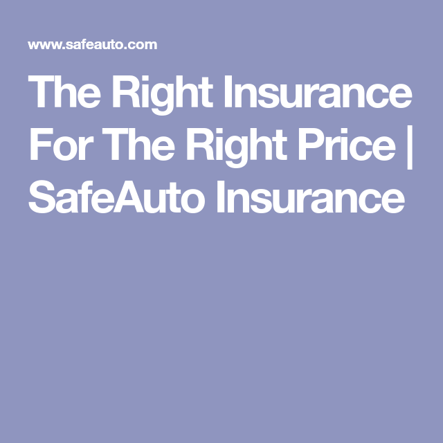 Safe Auto Insurance Quote The Right Insurance For The Right Price  Safeauto Insurance  New .