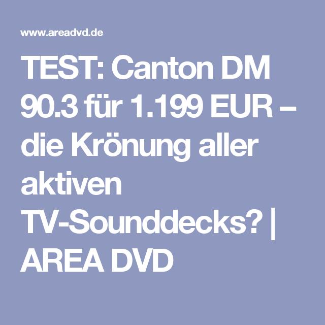 TEST: Canton DM 90.3 für 1.199 EUR – die Krönung aller aktiven TV-Sounddecks? | AREA DVD