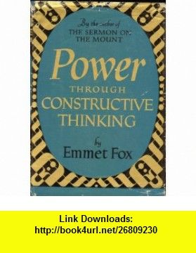 Power through constructive thinking emmet fox asin b005hamzfq power through constructive thinking emmet fox asin b005hamzfq tutorials pdf fandeluxe Images
