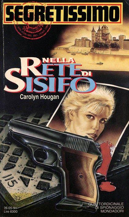 """Segretissimo n. 1176: """"Nella rete di Sisifo"""" (Shooting in the Dark, 1984) di Carolyn Hougan [26 maggio 1991] Traduzione di Annamaria Raffo #Segretissimo #Mondadori #SpyStory"""