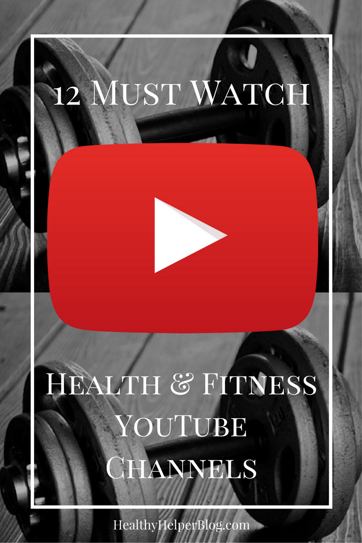 12 Must Watch Health and Fitness YouTube Channels • Healthy Helper