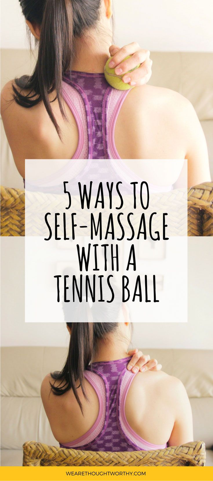 5 Ways To Self Massage With A Tennis Ball Thoughtworthy Narrative Self Massage Massage Massage Therapy