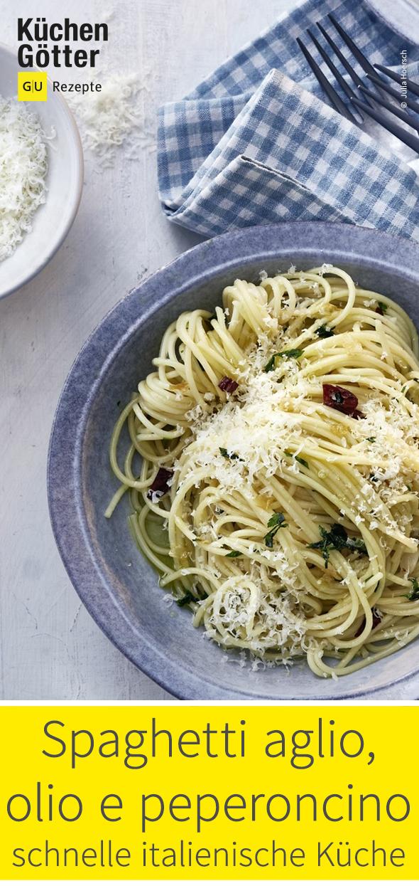 Spaghetti Aglio Olio E Peperoncino Rezept Lebensmittel Essen Beste Bolognese Rezepte