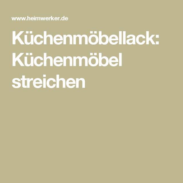 Küchenmöbellack: Küchenmöbel Streichen