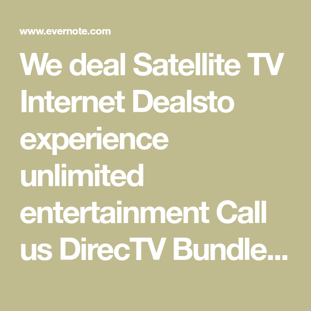 We deal Satellite TV Internet Dealsto experience unlimited