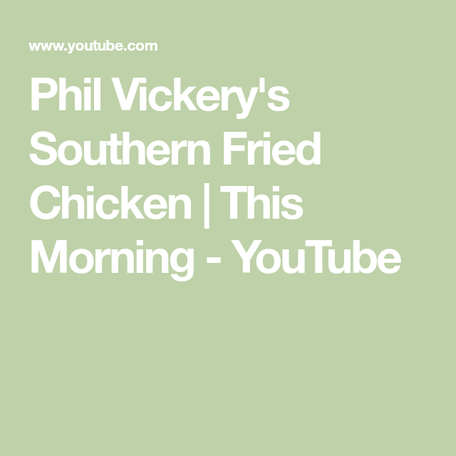 Phil Vickery's Southern Fried Chicken | This Morning ...