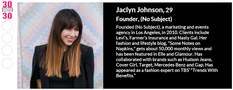 Jaclyn Johnson, founded (No Subject). Featured on Forbes 30 under 30 AND in the events industry... a woman after my own heart!! #entrepreneur #inspiration