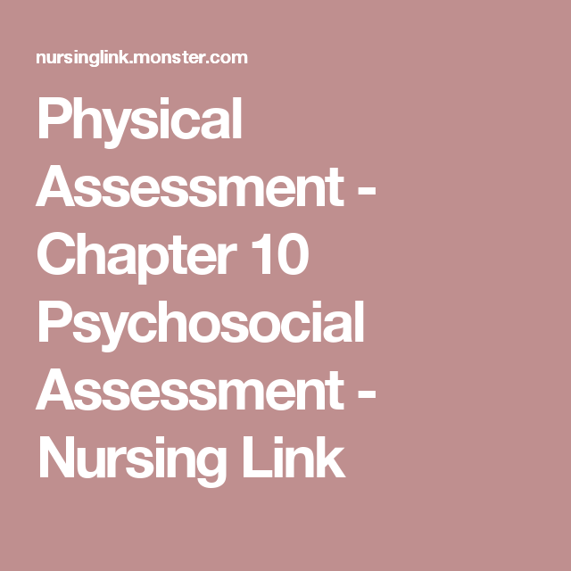 Physical Assessment  Chapter  Psychosocial Assessment