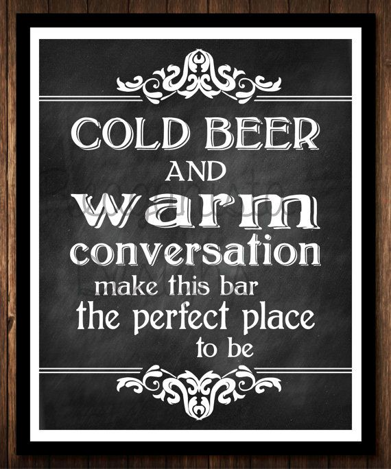 Cold Beer & Warm Conversation chalkboard bar by ReaganistaDesigns, $10.00