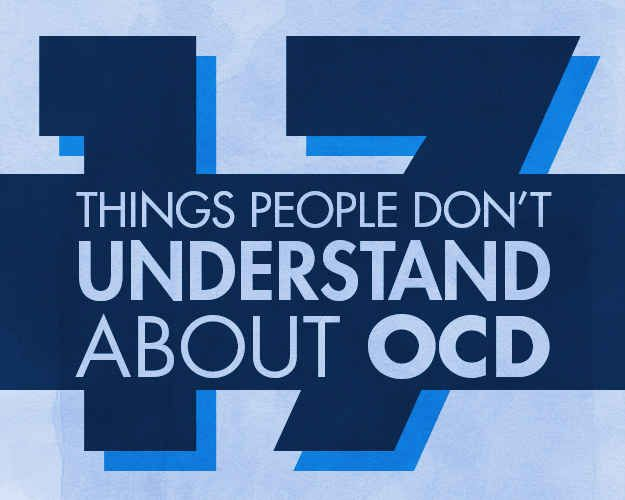 17 Things People Don't Understand About OCD
