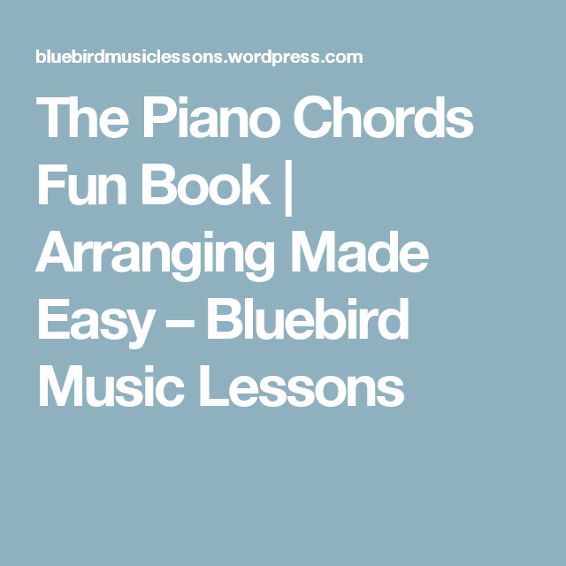 The Piano Chords Fun Book Arranging Made Easy Bluebird Music