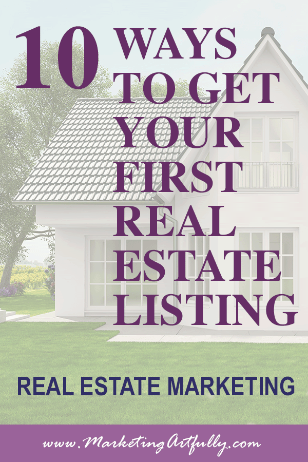10 Ways To Get Your First Listing Client Real Estate Marketing Real Estate Marketing Real Estate Agent Marketing Real Estate Training