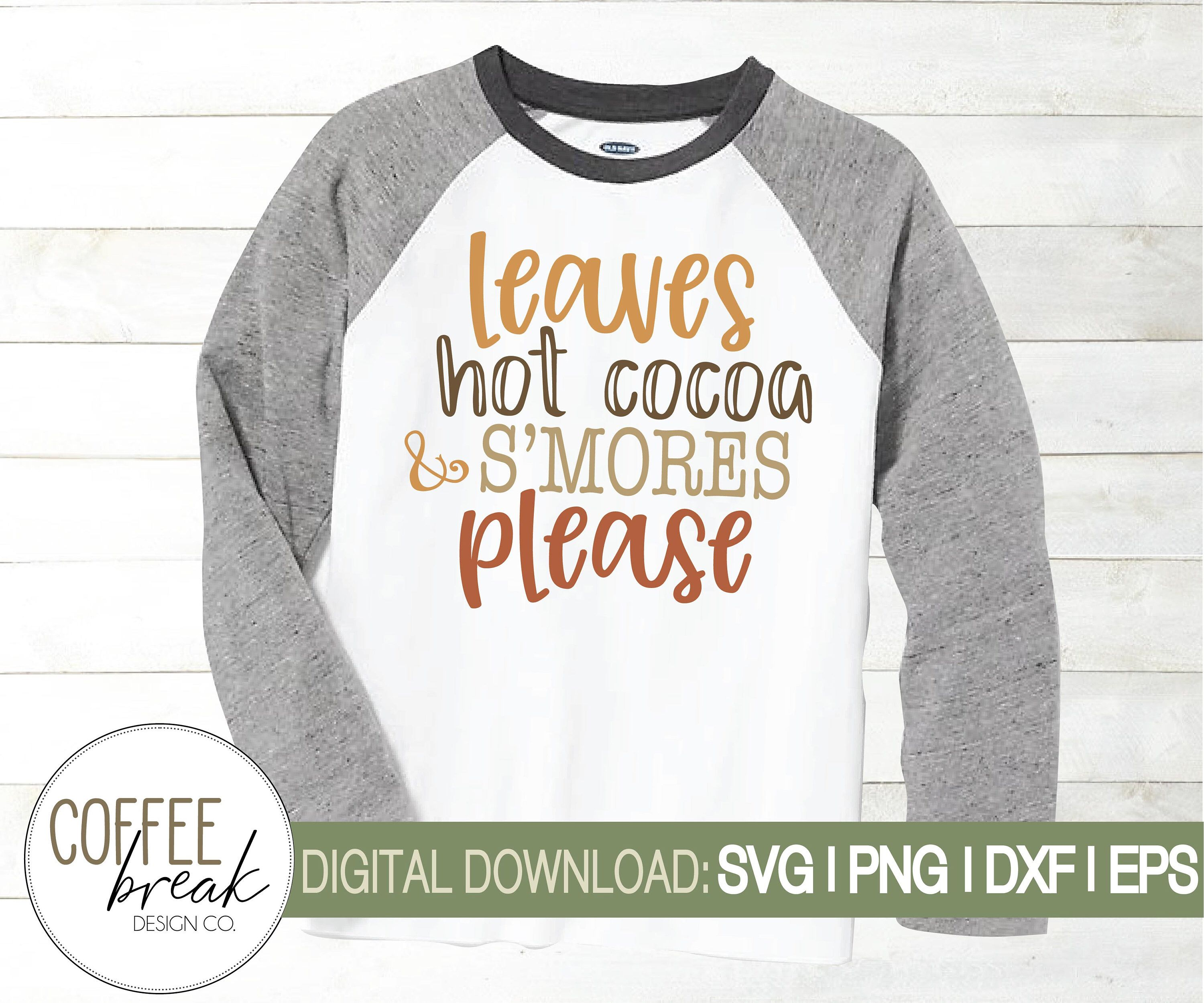 Leaves Hot Cocoa S Mores Please Svg Kids Fall Shirt Kids Fall Svg Fall Svg Boy Fall Shirt Cricut File Silhouette Svg Kids Fall Kids Fall Shirts