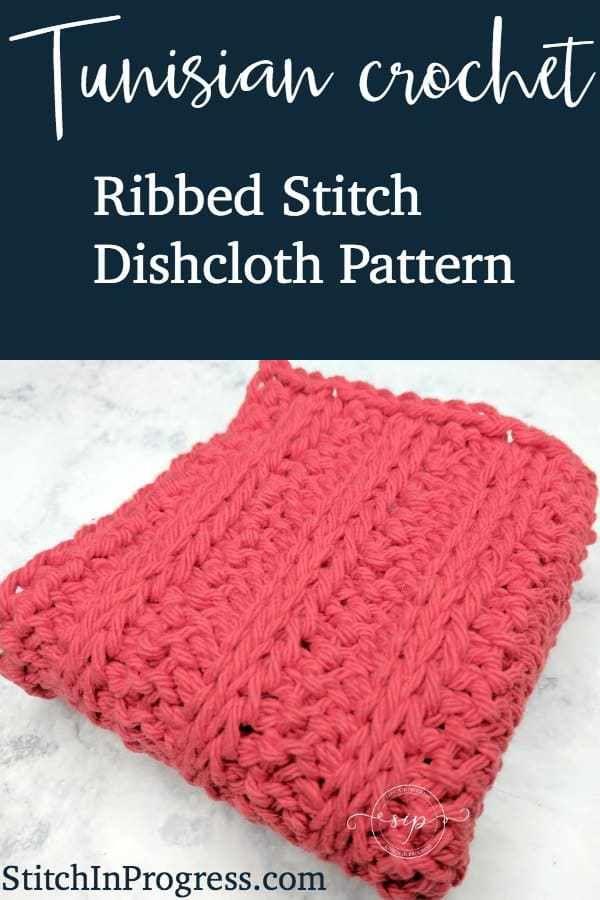 Tunisian Crochet Ribbed Stitch Dishcloth Tunisian Crochet