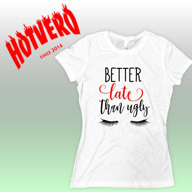 758420bffd33 Cheap Better Late Than Ugly Women Urban T Shirt   Price  14.00