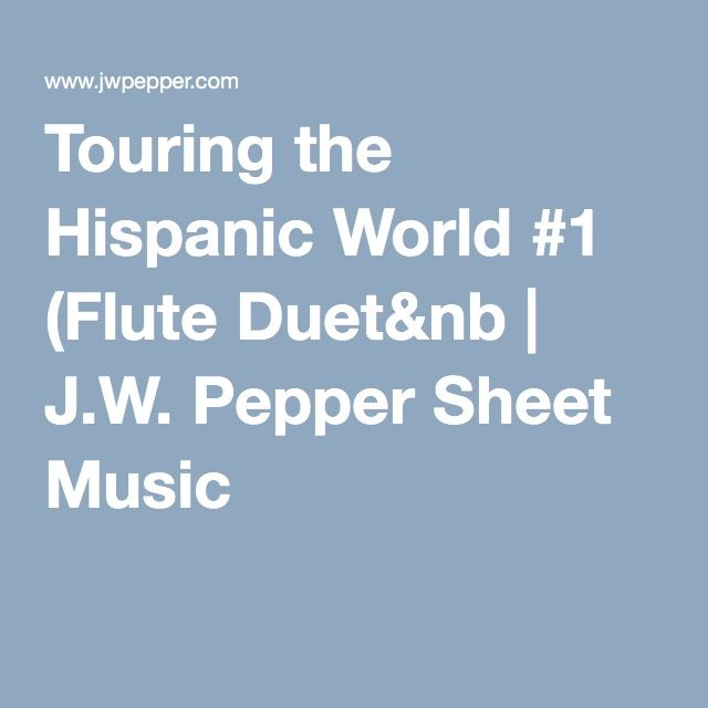 Touring the Hispanic World #1 (Flute Duet&nb | J.W. Pepper Sheet Music