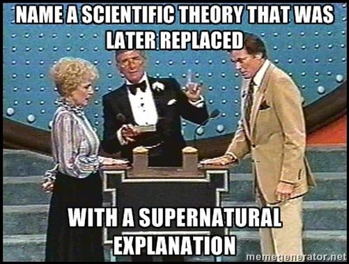 Name a scientific theory that was later replaced with a supernatural explenation