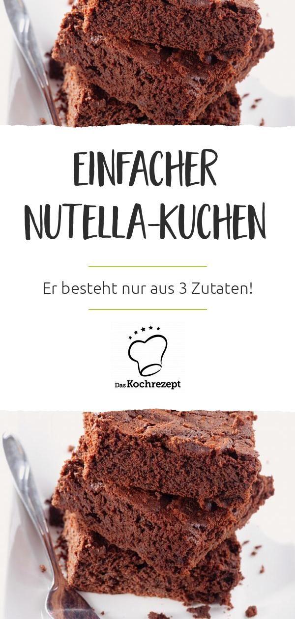 Dieser Kuchen besteht aus nur 3 Zutaten: Der Nutella-Kuchen wird mit Ei, der berühmten Schoko-Nuss-Creme und ein wenig Mehl gebacken. Wirklich fabelhaft! #kuchen #backen #lecker #rezept #tasty #nutella