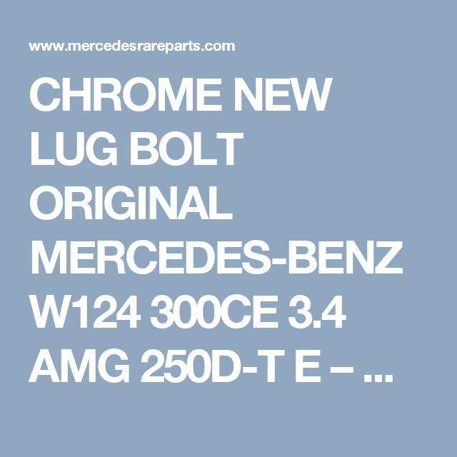 Chrome New Lug Bolt Genuine Mercedes Benz W124 300ce 3 4 Amg 250d