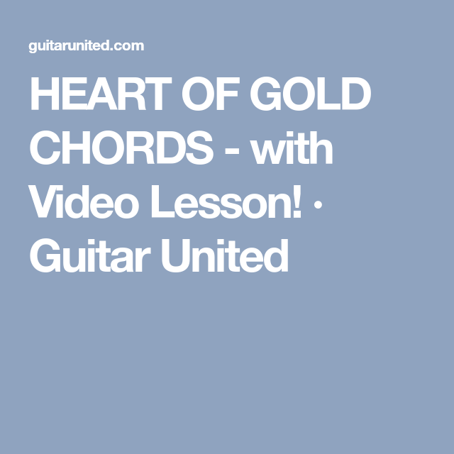 HEART OF GOLD CHORDS - with Video Lesson! · Guitar United | How to ...