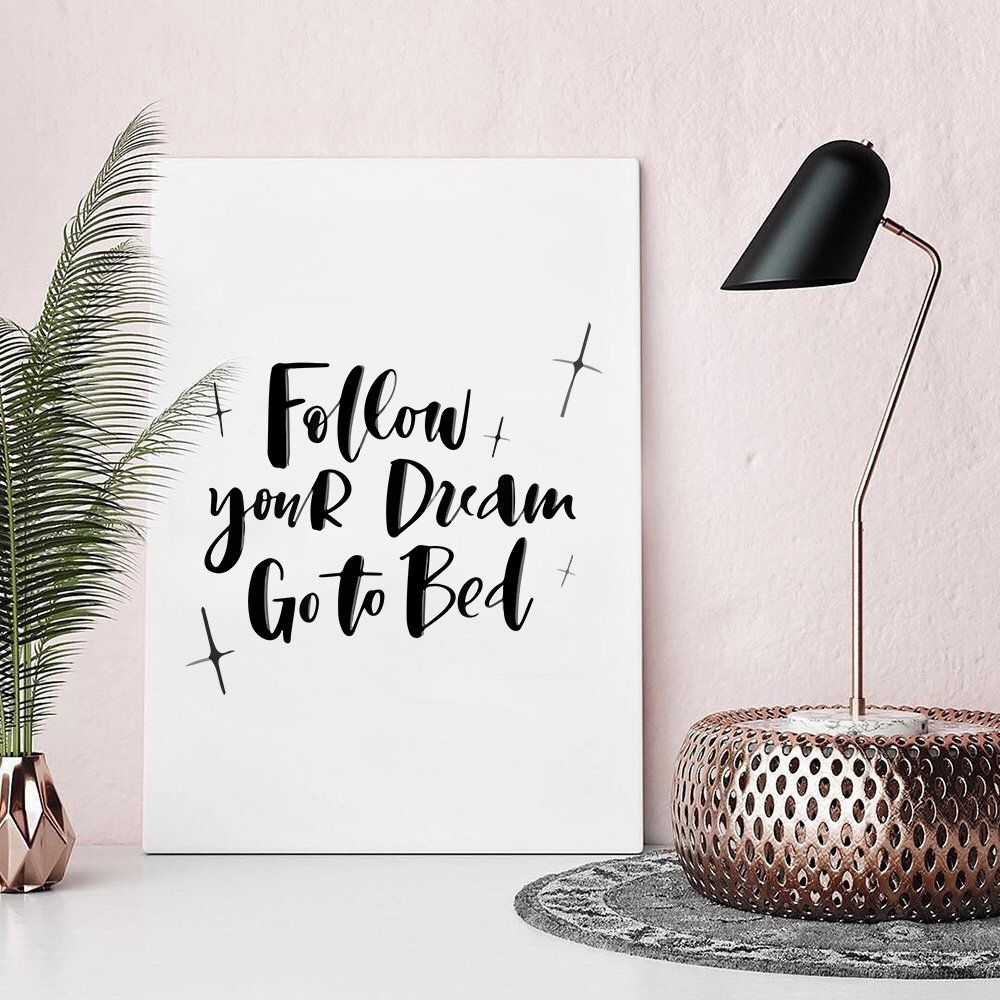 Follow your dream go to bed digital print printable wall art