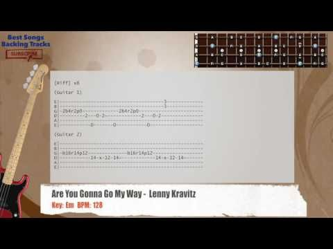 Jan 29, 2016· try our website, it's free: Are You Gonna Go My Way Lenny Kravitz Bass Backing Track With Chords And Lyrics Backing Tracks Lenny Kravitz Lyrics