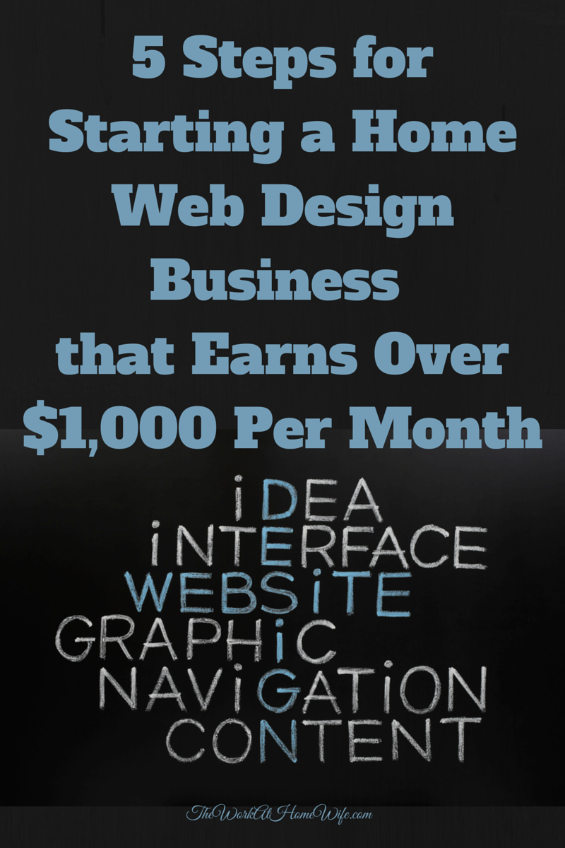 5 Steps for Starting a Web Design Business that Earns Over $1,000 ...