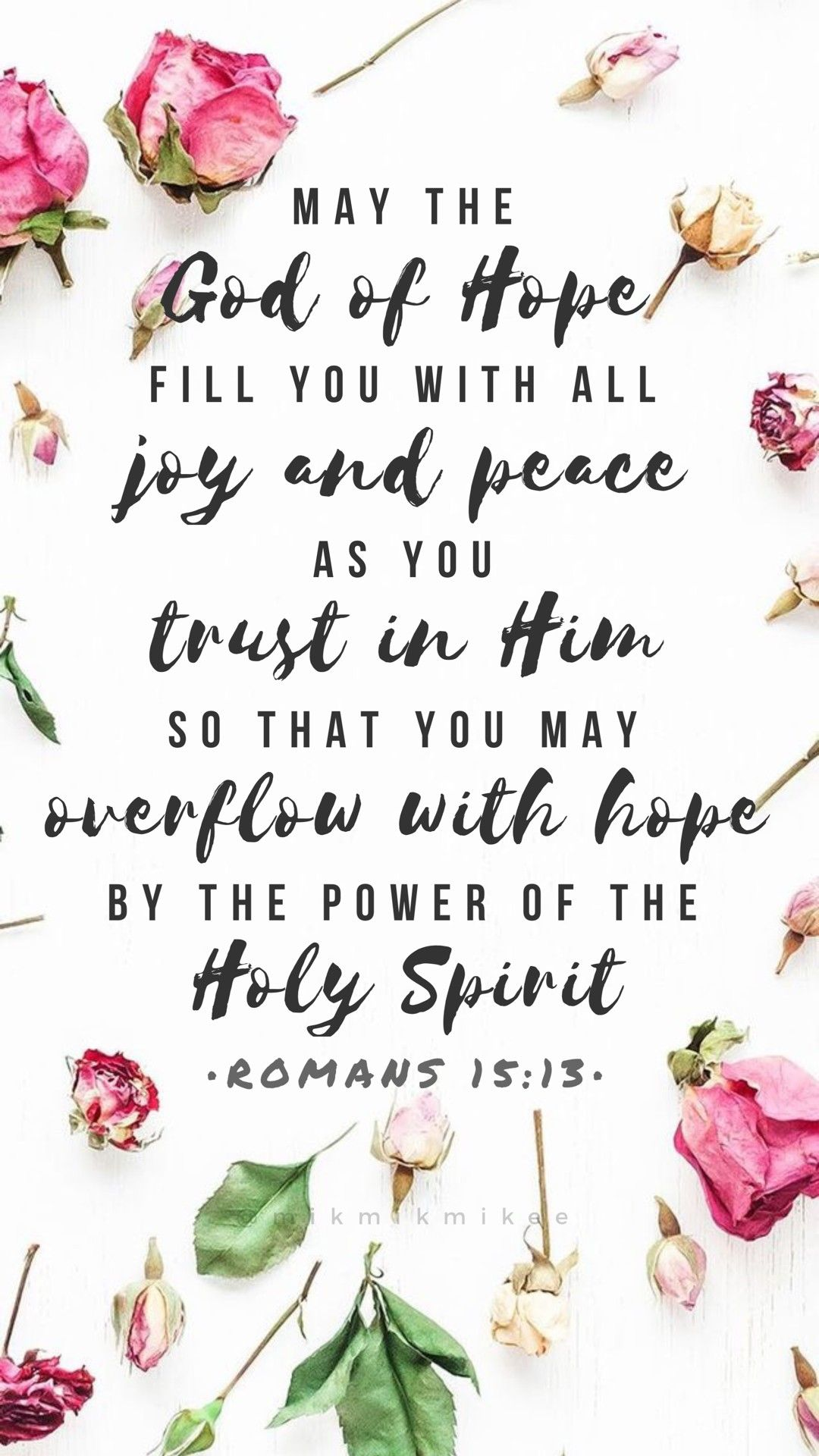 Romans 15 13 Wallpaper By Mikmikmikee Floral Bible Verse Bible Verse Wallpaper Wallpaper Bible