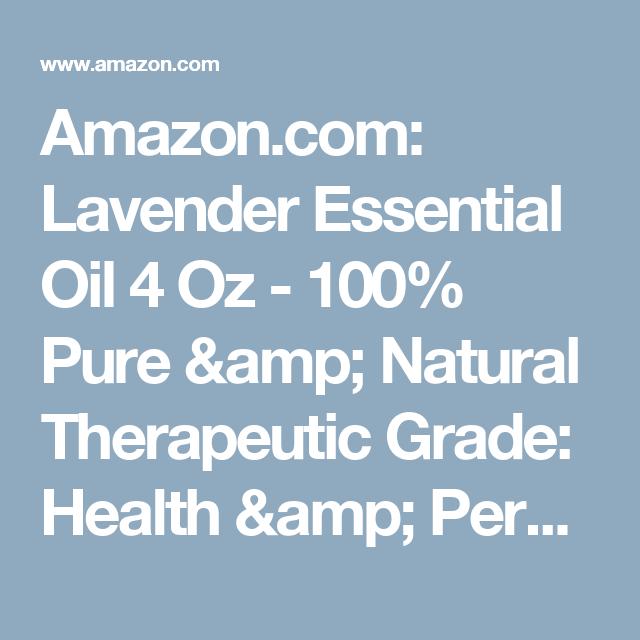 Amazon.com: Lavender Essential Oil 4 Oz - 100% Pure & Natural Therapeutic Grade: Health & Personal Care