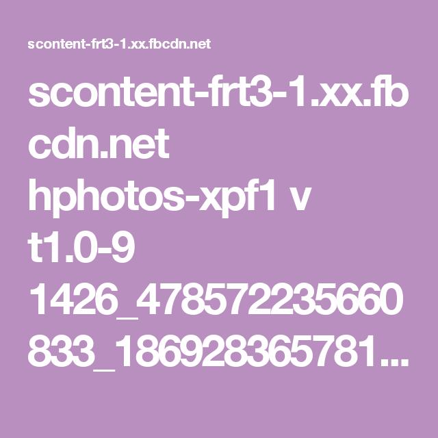 scontent-frt3-1.xx.fbcdn.net hphotos-xpf1 v t1.0-9 1426_478572235660833_1869283657814678436_n.jpg?oh=2e51f063d29bb284aa9faf003ebc1f52&oe=5744A2D6
