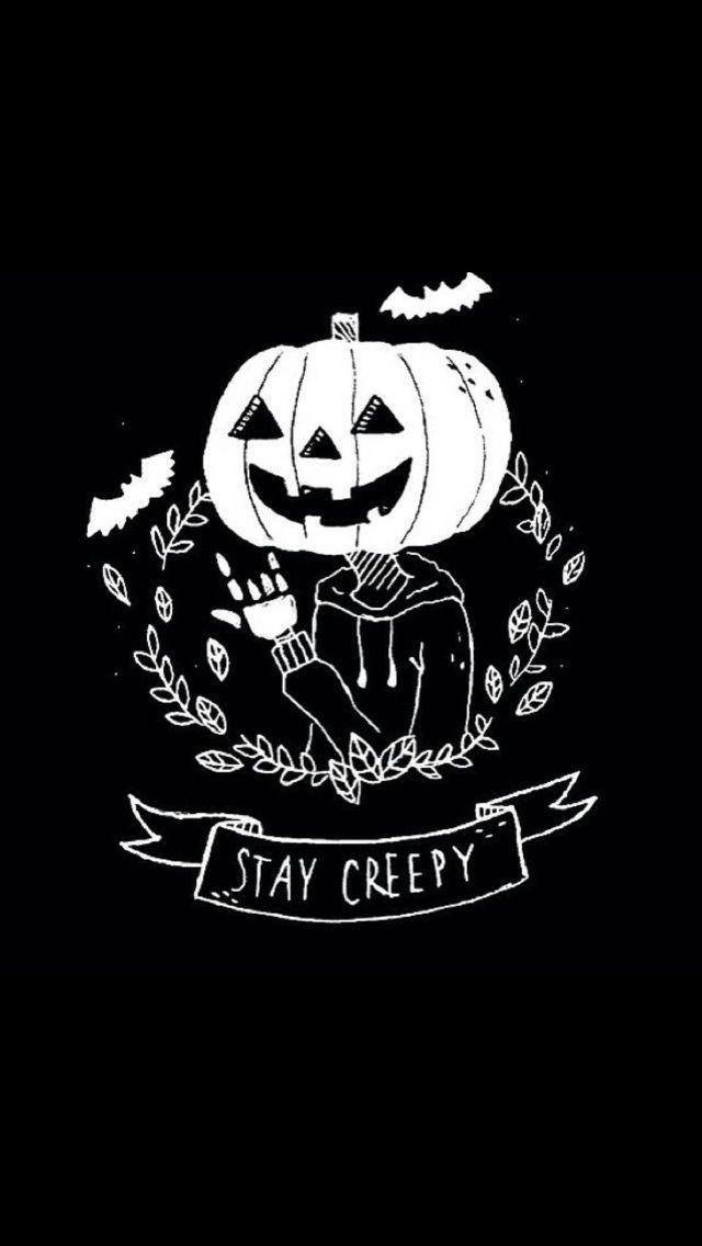 Stay Creepy Halloween Art Halloween Wallpaper Halloween Drawings
