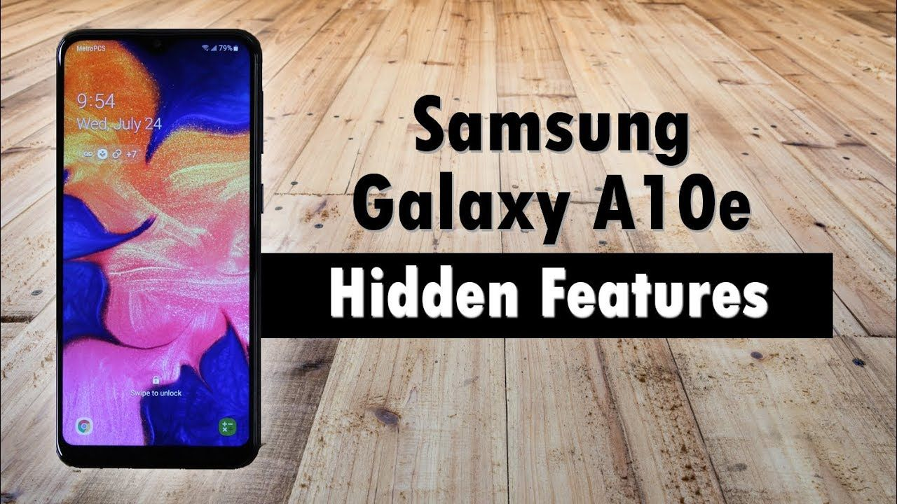 Hidden features of the samsung galaxy a10e you dont know