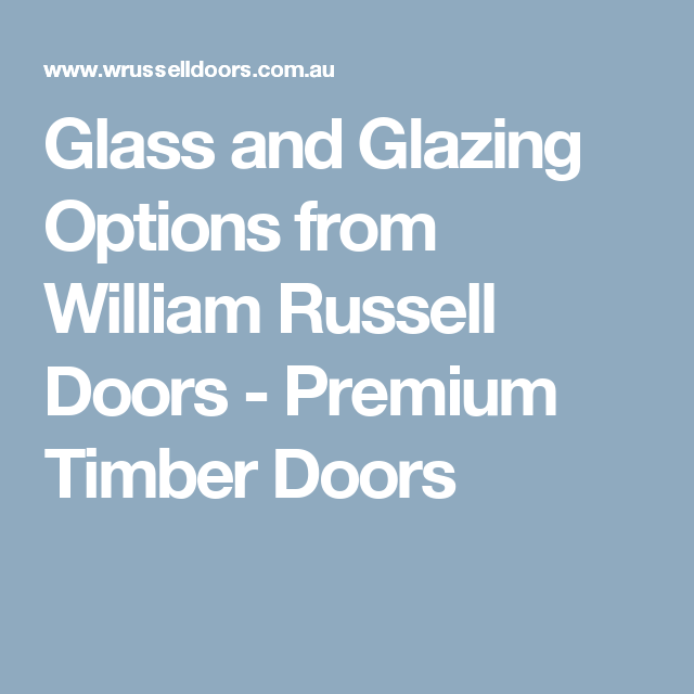 Glass and Glazing Options from William Russell Doors - Premium Timber Doors  sc 1 st  Pinterest & Glass and Glazing Options from William Russell Doors - Premium ...