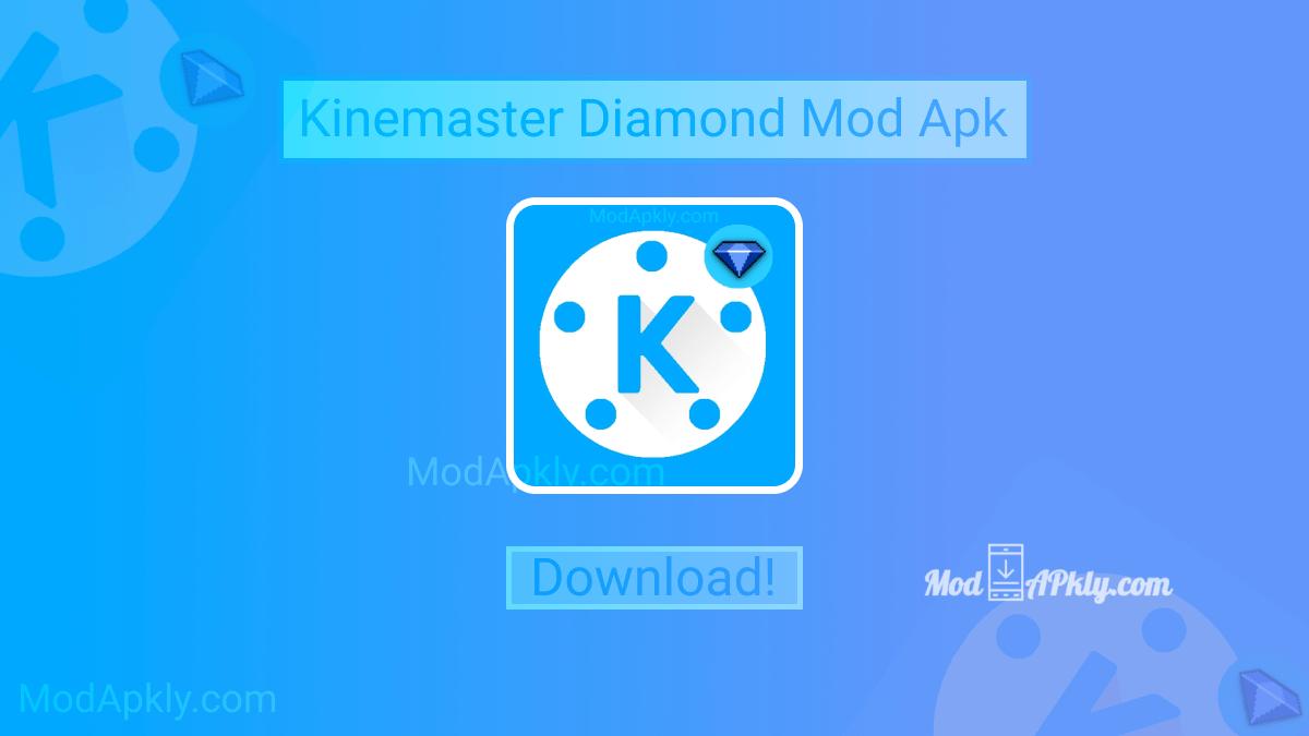Download kinemaster diamond mod apk mod version Without