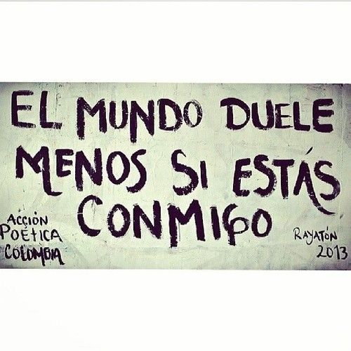 Mucho menos (The world hurts less when you're with me, much less.) -- Acción Poetica Colombia