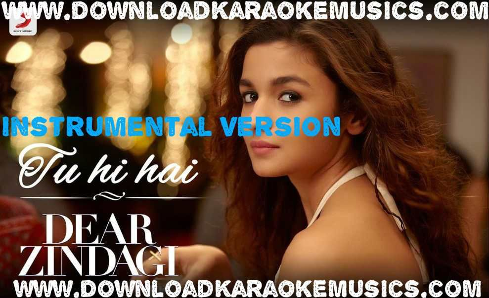Tu Hi Hai Dear Zindagi Song Instrumental Version Download Original Quality Arijit Singh And Ali Zafar Dear Zindagi Beautiful Songs Bollywood Music