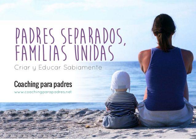 Padres Separados Familias Unidas Curso Para Padres Y Madres Criar Y Educar Sabiamente Baby Boy Kids Boys