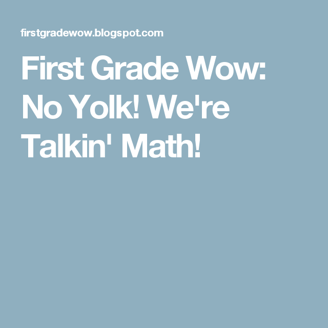 First Grade Wow: No Yolk! We're Talkin' Math!